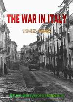 The War in Italy 1942-1945 by Bruce Barrymore Halpenny